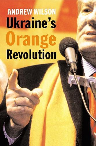 Ukraine's Orange Revolution (Hardback)