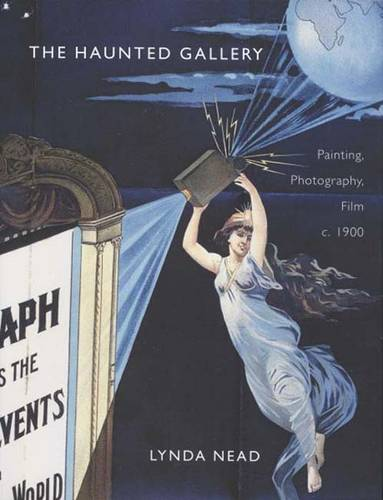 The Haunted Gallery: Painting, Photography and Film around 1900 (Hardback)