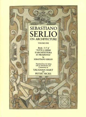 "Sebastiano Serlio on Architecture, Volume 1: Books I-V of ""Tutte l`opere d`architettura et prospetiva"" (Paperback)"