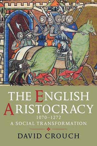 The English Aristocracy, 1070-1272: A Social Transformation (Hardback)