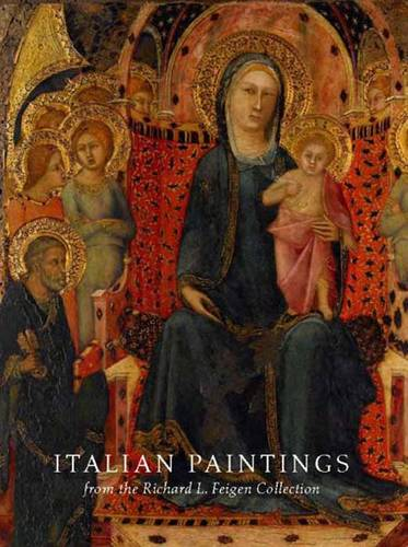 Italian Paintings from the Richard L. Feigen Collection (Hardback)