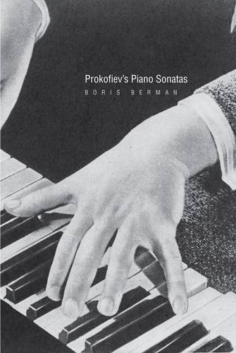Prokofiev's Piano Sonatas: A Guide for the Listener and the Performer (Hardback)