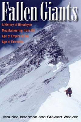 Fallen Giants: A History of Himalayan Mountaineering from the Age of Empire to the Age of Extremes (Hardback)