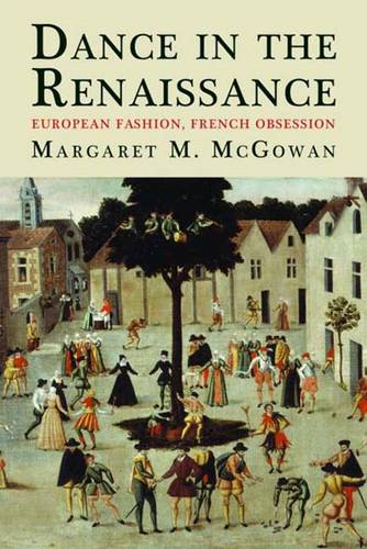 Dance in the Renaissance: European Fashion, French Obsession (Hardback)