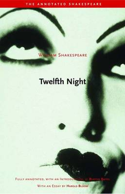 Twelfth Night: or, What You Will - The Annotated Shakespeare (Paperback)