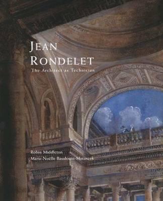 Jean Rondelet: The Architect as Technician (Hardback)