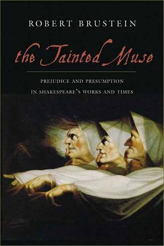 The Tainted Muse: Prejudice and Presumption in Shakespeare and His Time (Hardback)
