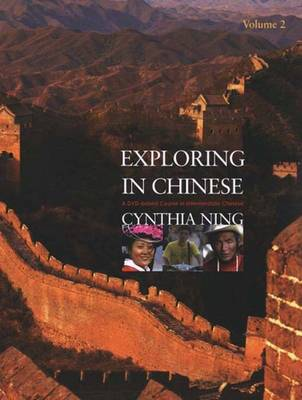 Exploring in Chinese, Volume 2: A DVD-Based Course in Intermediate Chinese