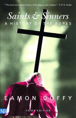 Saints and Sinners: A History of the Popes - Yale Nota Bene (Paperback)