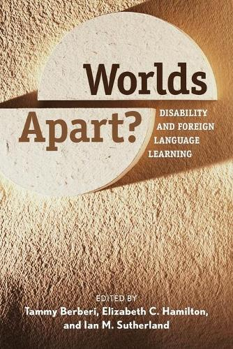 Worlds Apart?: Disability and Foreign Language Learning (Paperback)