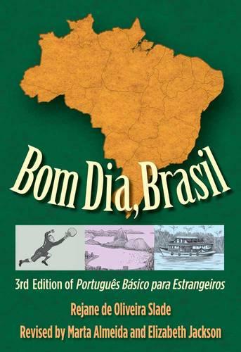 Bom Dia, Brasil: 3rd Edition of Portugues Basico para Estrangeiros (Paperback)