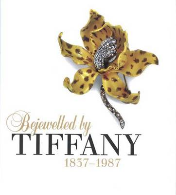 Bejewelled by Tiffany, 1837-1987 (Hardback)
