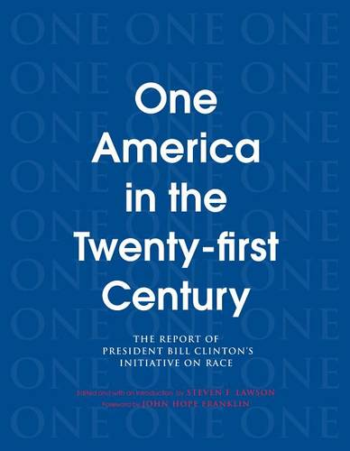 One America in the 21st Century: The Report of President Bill Clinton's Initiative on Race (Paperback)