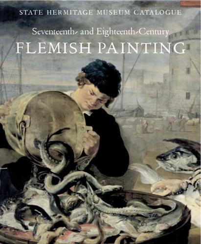 17th-18th Century Flemish Painting: State Hermitage Museum Catalogue (Hardback)