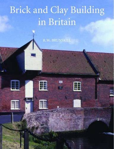 Brick and Clay Building in Britain (Hardback)
