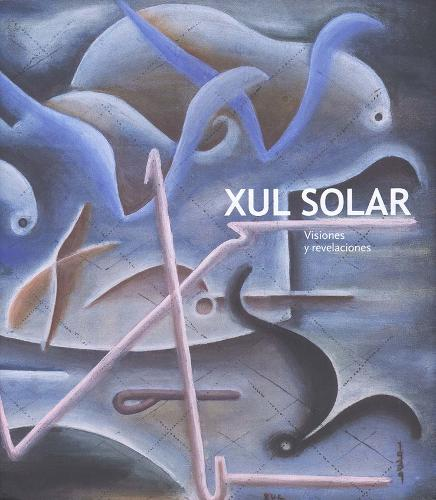 Xul Solar: Visions and Revelations (Paperback)