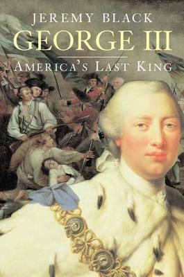 George III: America's Last King - The English Monarchs Series (Hardback)