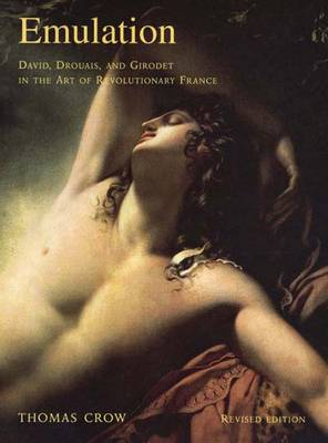 Emulation: David, Drouais, and Girodet in the Art of Revolutionary France (Paperback)