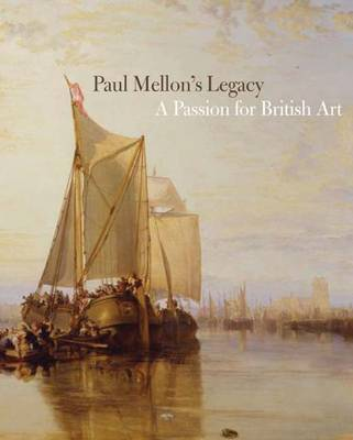 Paul Mellon's Legacy: A Passion for British Art (Hardback)