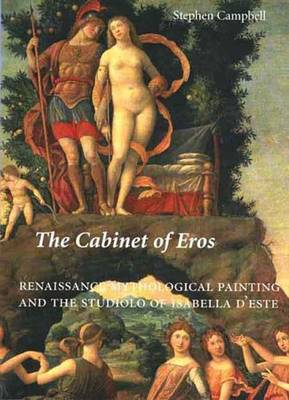 The Cabinet of Eros: Renaissance Mythological Painting and the Studiolo of Isabella D'Este (Hardback)