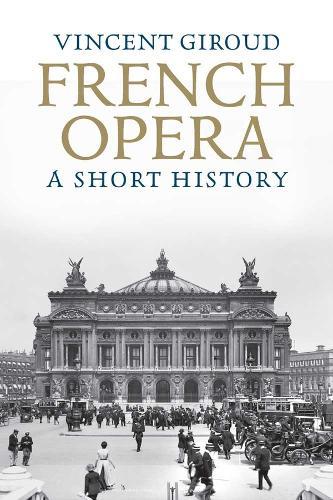 French Opera: A Short History (Hardback)
