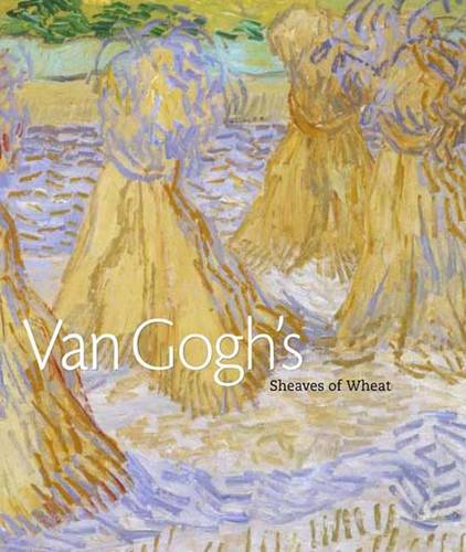 Van Gogh's Sheaves of Wheat (Hardback)