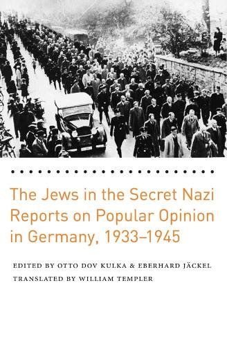 The Jews in the Secret Nazi Reports on Popular Opinion in Germany, 1933-1945 (Hardback)