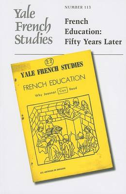 Yale French Studies, Number 113: French Education: Fifty Years Later - Yale French Studies Series (Paperback)