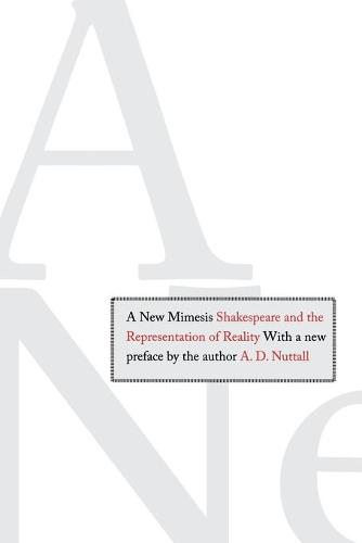 A New Mimesis: Shakespeare and the Representation of Reality (Paperback)