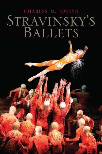 Stravinsky's Ballets - Yale Music Masterworks (Hardback)