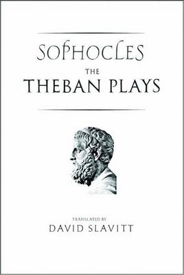 The Theban Plays of Sophocles - The Yale New Classics Series (Paperback)