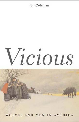 Vicious: Wolves and Men in America - The Lamar Series in Western History (Paperback)