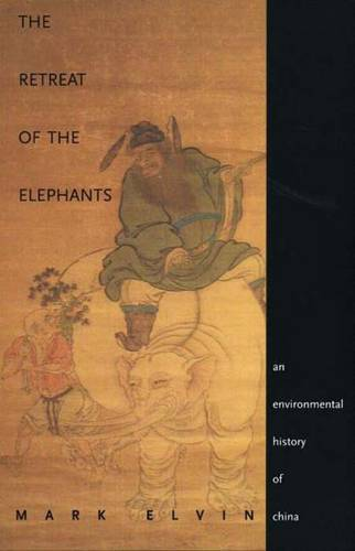 The Retreat of the Elephants: An Environmental History of China (Paperback)