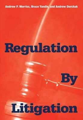 Regulation by Litigation (Hardback)