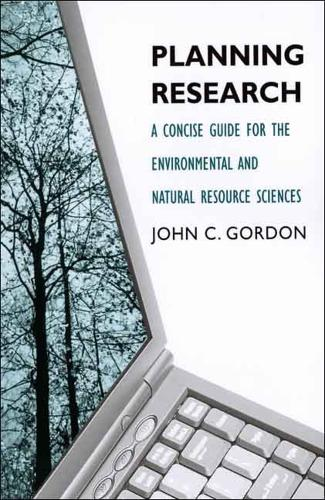 Planning Research: A Concise Guide for the Environmental and Natural Resource Sciences (Paperback)