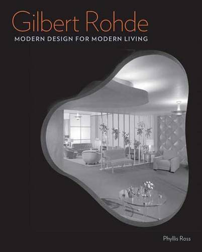 Gilbert Rohde: Modern Design for Modern Living (Hardback)