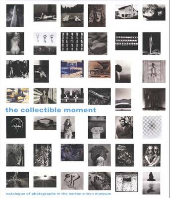 The Collectible Moment: Photographs in the Norton Simon Museum (Hardback)