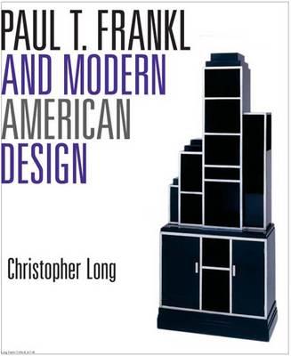 Paul T. Frankl and Modern American Design (Hardback)