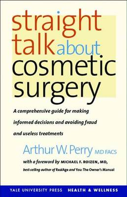 Straight Talk About Cosmetic Surgery - Yale University Press Health & Wellness (Paperback)