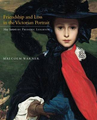 """Friendship and Loss in the Victorian Portrait: """"May Sartoris"""" by Frederic Leighton - Kimbell Masterpiece Series (Paperback)"""