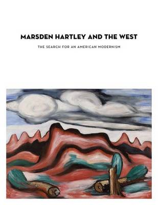 Marsden Hartley and the West: The Search for an American Modernism (Hardback)
