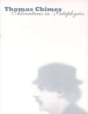 Thomas Chimes: Adventures in 'Pataphysics (Hardback)