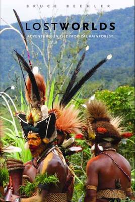 Lost Worlds: Adventures in the Tropical Rainforest (Hardback)