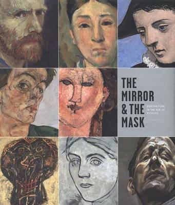 The Mirror and the Mask: Portraiture in the Age of Picasso (Hardback)