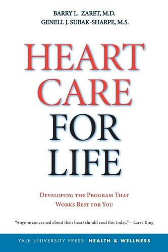 Heart Care for Life: Developing the Program That Works Best for You - Yale University Press Health & Wellness (Paperback)