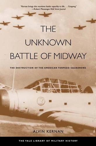 The Unknown Battle of Midway: The Destruction of the American Torpedo Squadrons - Yale Library of Military History (Paperback)