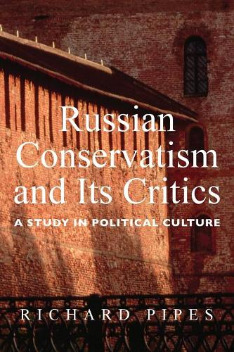 Russian Conservatism and Its Critics: A Study in Political Culture (Paperback)
