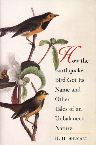 How the Earthquake Bird Got Its Name and Other Tales of an Unbalanced Nature (Paperback)