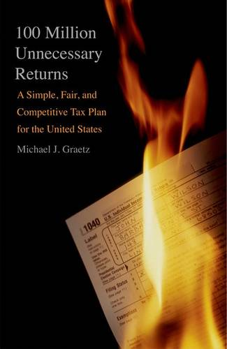 100 Million Unnecessary Returns: A Simple, Fair, and Competitive Tax Plan for the United States (Hardback)