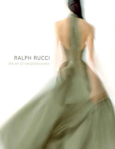Ralph Rucci: The Art of Weightlessness (Hardback)